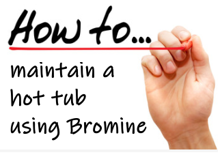 How to maintain a hot tub with Bromine