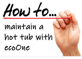 How to maintain a hot tub with ecoONE