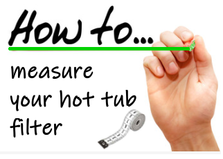 hot to measure hot tub filters
